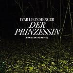 Der Prinzessin. Vier Geschichten über das Leben und Überleben | Ivar Leon Menger