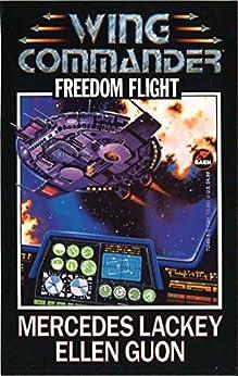Freedom Flight (Wing Commander Book 1) by [Lackey, Mercedes, Guon, Ellen]