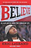 Believe, Eric LeGrand and Mike Yorkey, 0062226312