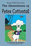 The Adventures of Peter Cottontail, Thornton W. Burgess, 1604599588
