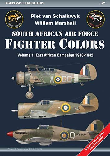 - South African Air Force Fighter Colors. Volume 1: East African Campaign 1940-1942 (Warplane Color Gallery)