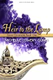Heir to the Lamp, Michelle Lowery Combs, 0615813429