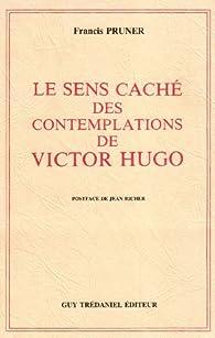 Le Sens caché des Contemplations de Victor Hugo par Francis Pruner