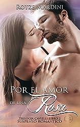 Por el amor de una rosa: Thriller romántico (Trilogía Cavielli nº 2) (Spanish Edition)