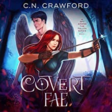 Covert Fae: A Demons of Fire and Night Novel: A Spy Among the Fallen Audiobook by C.N. Crawford Narrated by Laurel Schroeder