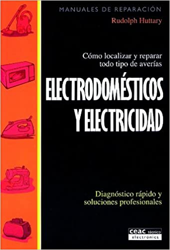 Electrodomesticos y Elecrticidad: Como Localizar y Reparar ...