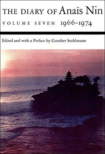 The Diary of Anaïs Nin, 1966–1974: 1966–1974 (The Diary of Anais Nin Book 7)