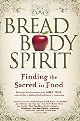 Bread, Body, Spirit: Finding the Sacred in Food Paperback