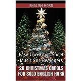 Cor Anglais: 20 Christmas Carols For Solo English Horn Book 1: Easy Christmas Sheet Music For Beginners