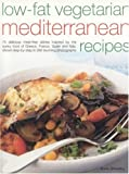 Low-Fat Vegetarian Mediterranean Recipes, Anne Sheasby, 1844762726