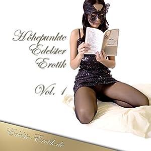 Höhepunkte Edelster Erotik 1 (Edition Edelste Erotik) Hörbuch