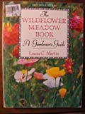 The Wildflower Meadow Book, Laura C. Martin, 0871064367