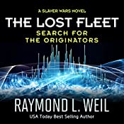 The Lost Fleet: Search for the Originators: A Slaver Wars Novel | Raymond L. Weil