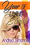 Year of Living Blonde (Sweet Life in Seattle) (Volume 1)