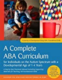 img - for A Complete ABA Curriculum for Individuals on the Autism Spectrum with a Developmental Age of 1-4 Years: A Step-by-Step Treatment Manual Including ... ... Skills (A Journey of Development Using ABA) book / textbook / text book