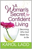 A Woman's Secret for Confident Living, Karol Ladd, 0736929657