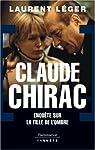 Claude Chirac. Enquête sur la fille de l'ombre par Léger
