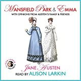 Mansfield Park & Emma with Opinions from Austen's Family & Friends
