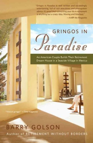 Gringos In Paradise An American Couple Builds Their Retirement Dream House In A Seaside Village In Mexico Gringos In Paradise