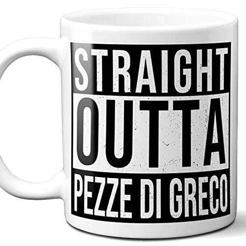 - Straight Outta Pezze di Greco Italy Souvenir Gift Coffee Mug. Unique I Love Italian Italia City Town Lover Coffee Tea Cup Men Women Birthday Mothers Day Fathers Day Christmas. 11 oz.