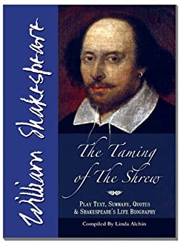 a short review of the taming of the shrew a play by william shakespeare We will be taking twelfth night, the taming of the shrew and the merchant of   a small group of actors, juggling a variety of roles in three or four plays from.