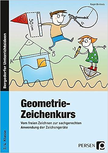 Geometrie-Zeichenkurs: Vom freien Zeichnen zur sachgerechten ...