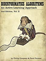 Bioinformatics Algorithms: an Active Learning Approach, Vol. 2 (2nd edition) Front Cover