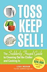 Toss, Keep, Sell!: The Suddenly Frugal Guide to Cleaning Out the Clutter and Cashing In