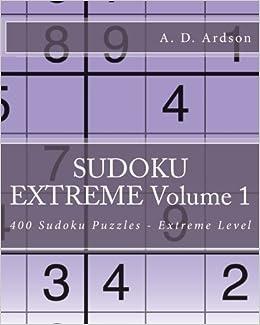 SUDOKU EXTREME Volume 1: 400 Sudoku Puzzles - Extreme Level