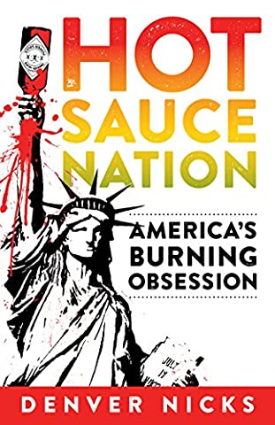 Hot Sauce Nation: America's Burning Obsession - Hot Sauce Recipes