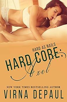 Hard Core: Axel (Hard As Nails Book 3) by [DePaul, Virna]