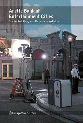 Entertainment Cities: Unterhaltungskultur und Stadtentwicklung Taschenbuch – 6. November 2007 Anette Baldauf Springer 321171572X Architektur