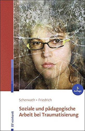 Soziale und pädagogische Arbeit bei Traumatisierung