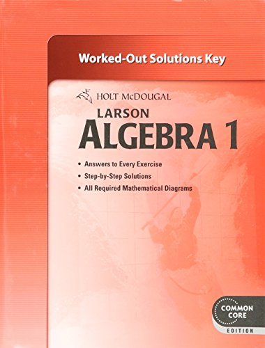 Holt McDougal Larson Algebra 1: Common Core Worked-Out Solutions Key