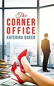 The Corner Office by [Baker, Katerina]