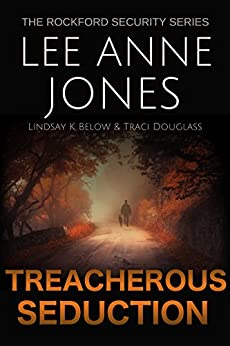 Treacherous Seduction (The Rockford Security Series Book 3) by [Jones, Lee Anne, Below, Lindsay K., Douglass, Traci]