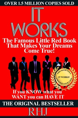 Roy Herbert Jarrett: It Works: The Famous Little Red Book That Makes Your Dreams Come True! (Paperback - Deluxe Ed.); 2016 Edition (It Works Famous Little Red Book)