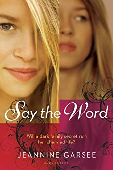 Say the Word by [Garsee, Jeannine]