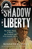 img - for In the Shadow of Liberty: The Hidden History of Slavery, Four Presidents, and Five Black Lives book / textbook / text book