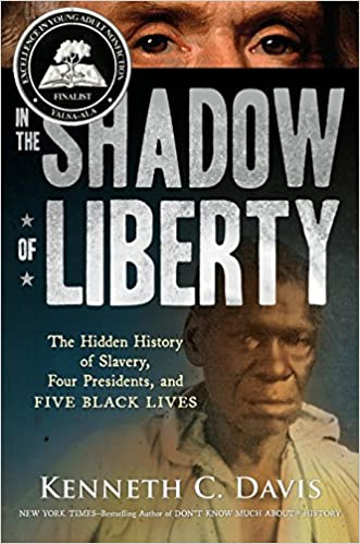 Amazon in the shadow of liberty the hidden history of slavery amazon in the shadow of liberty the hidden history of slavery four presidents and five black lives 9781627793117 kenneth c davis books fandeluxe Gallery