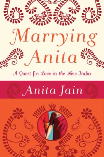Marrying Anita: A Quest for Love in the New India ebook
