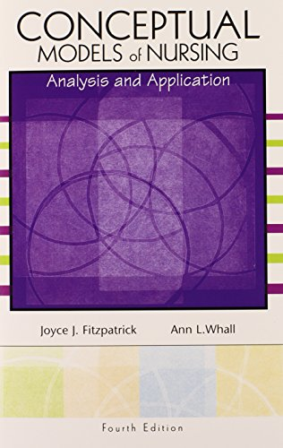 Conceptual Models of Nursing: Analysis and Application (4th Edition)