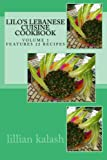 Lilo's Lebanese Cuisine Cookbook, lillian kalash, 149101976X