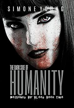 The Dark Side of Humanity (Poisoned by Blood Book 2) by [Young, Simone]