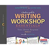 A Teacher's Guide to Writing Workshop Essentials: Time, Choice, Response: The Classroom Essentials Series