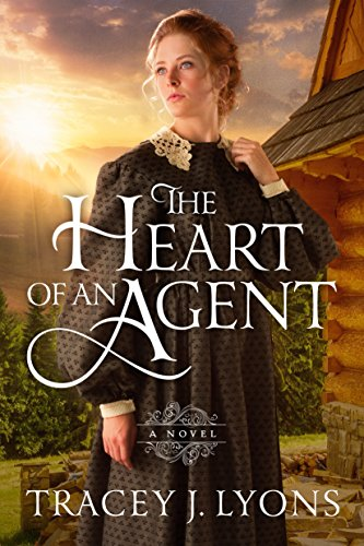 The Heart of an Agent (The Adirondack Pinkertons) by [Lyons, Tracey J.]
