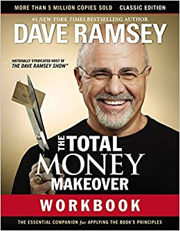 The Total Money Makeover Workbook Classic Edition Essential Companion For Applying Books Principles Dave Ramsey 9781400206506 Amazon