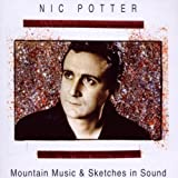Mountain Music & Sketches in Sound by NIC POTTER (2010-04-27)