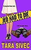 Download Jed Had to Die in PDF ePUB Free Online