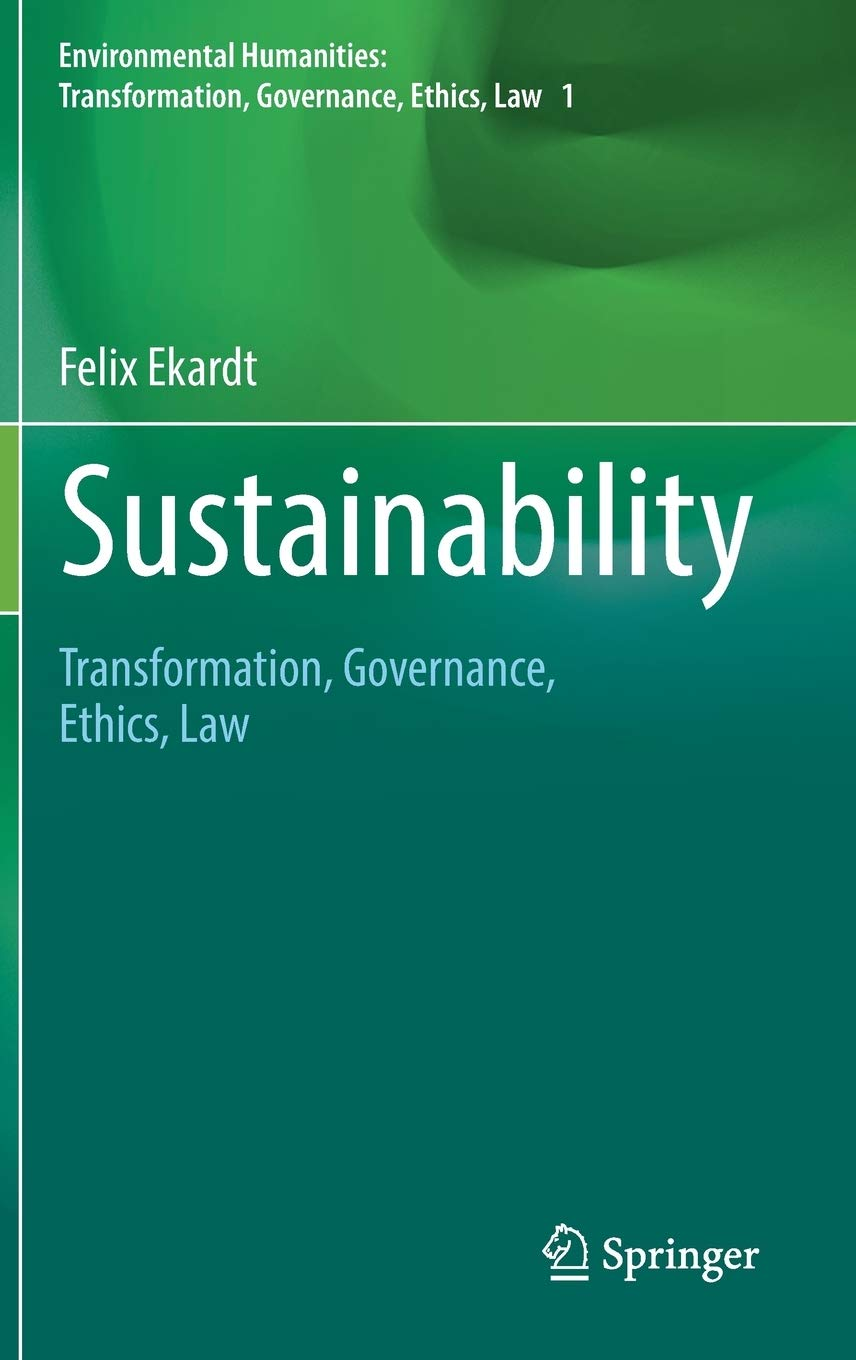 Sustainability: Transformation Governance Ethics Law (Environmental Humanities: Transformation Governance Ethics Law)